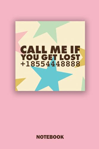 Call me if you get lost Tyler Notebook / Journal: 6*9 100 pages