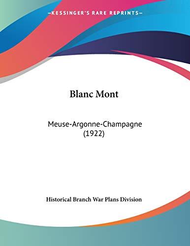 Blanc Mont: Meuse-Argonne-Champagne (1922)