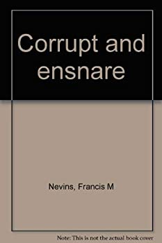 Corrupt and ensnare 0399122036 Book Cover
