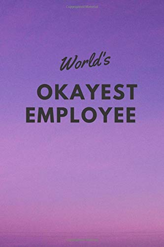 World's Okayest Employee Notebook: Lined Journal, 120 Pages, 6 x 9, Gift For Coworkers, Purple Sky Matte Finish (World's Okayest Employee Journal)