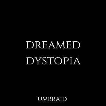 Dreamed Dystopia