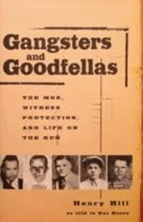 Gangsters and Goodfellas. The Mob, Witness Protection, and Life on the Run