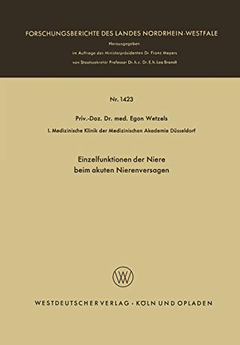 Einzelfunktionen der Niere beim akuten Nierenversagen (Forschungsberichte des Landes Nordrhein-Westfalen (1423), Band 1423)