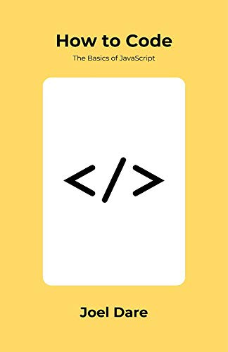 How to Code: The Basics of JavaScript (English Edition)