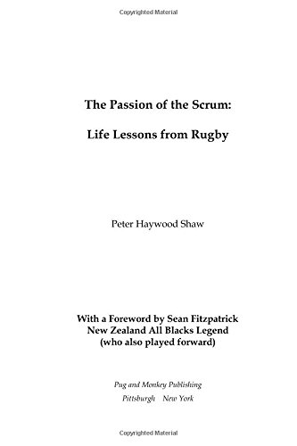 The Passion Of The Scrum: Life Lessons From Rugby