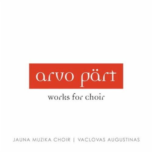 Arvo Pärt: Works for Choir