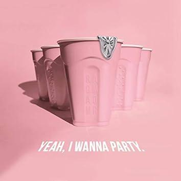 Yeah, I Wanna Party.