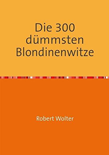 Die 300 dümmsten Blondinenwitze