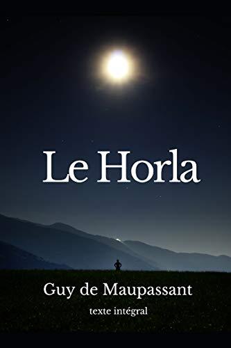 Le Horla: Une nouvelle fantastique de Guy de Maupassant (texte intégral)