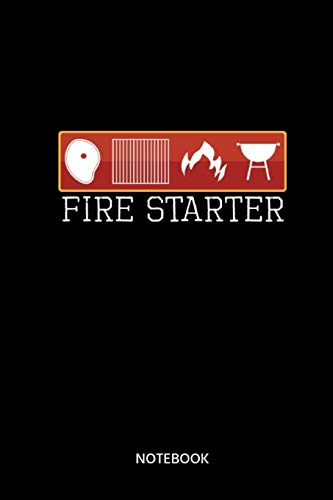 Fire Starter Notebook: Notebook for grill master, grill fans, cooks