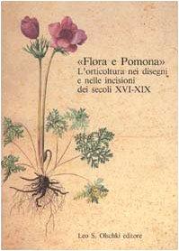 Flora e Pomona. L'orticoltura nei disegni e nelle incisioni dei secoli XVI-XIX