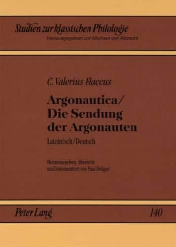 Argonautica / Die Sendung der Argonauten: Lateinisch / Deutsch (Studien zur klassischen Philologie, Band 140)