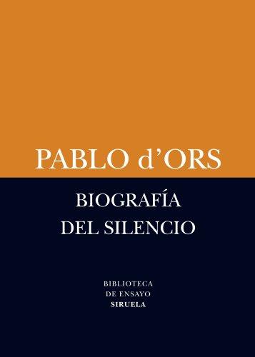 BIOGRAFÍA DEL SILENCIO - Pablo d'Ors