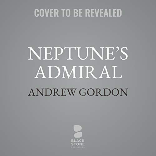 Neptune's Admiral     The Life of Sir Bertram Ramsay, Commander of Dunkirk and D-Day              By:                                                                                                                                 Andrew Gordon                           Length: 13 hrs and 30 mins     Not rated yet     Overall 0.0