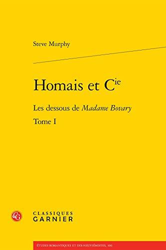 Homais Et Cie: Les Dessous De Madame Bovary (Flaubert, Band 3)
