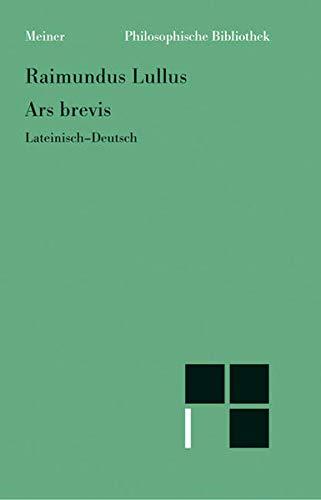 Ars brevis: Lateinisch-deutsch (Philosophische Bibliothek)
