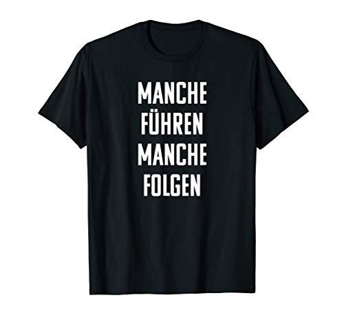 Manche Führen Manche Folgen - Band Merch T-Shirt