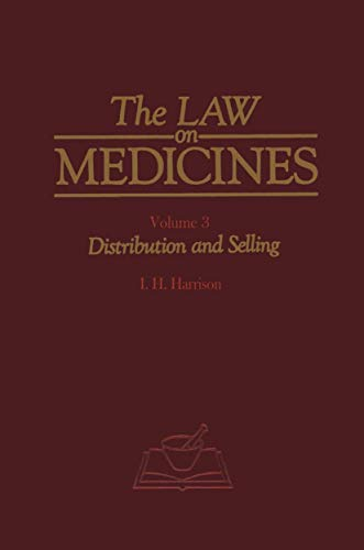 The Law on Medicines: Distribution and Selling: Volume 3 Distribution and Selling