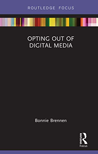 Opting Out of Digital Media (Disruptions) (English Edition)