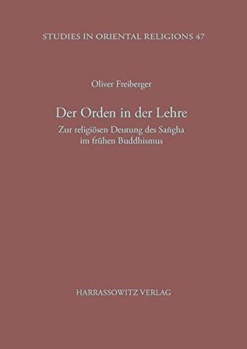 Der Orden in der Lehre: Zur religiösen Deutung des Sangha im frühen Buddhismus (Studies in Oriental Religions, Band 47)