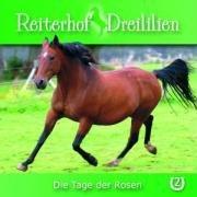 Reiterhof Dreililien - CD / Die Tage der Rosen