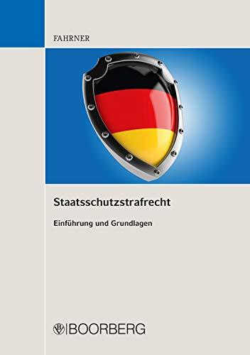 Staatsschutzstrafrecht: Einführung und Grundlagen