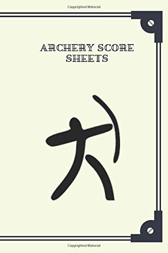 ARCHERY SCORE SHEETS: Interior & paper type: Black & white interior with white paper Bleed Settings: No Bleed Paperback cover finish: Matte Trim Size: 6 x 9 in Page Count: 120