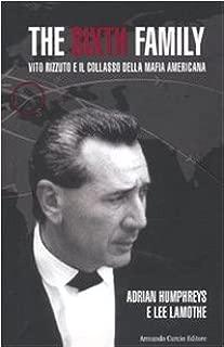 The sixth family. Vito Rizzuto e il collasso della mafia americana