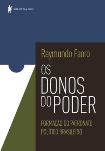 Os donos do poder: Formação do patronato político brasileiro