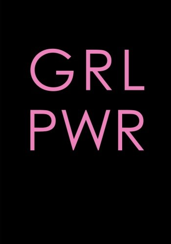 GRL PWR (Girl Power) Notebook (7 x 10 Inches): A Classic Ruled/Lined 7x10 Inch Notebook/Journal/Composition Book To Write In With Inspirational/Empowering Quote Cover (Black and Pink)