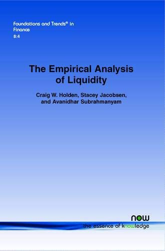 The Empirical Analysis of Liquidity (Foundations and Trends in Finance, Band 30)