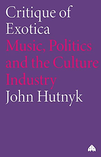 Critique of Exotica: Music, Politics and the Culture Industry