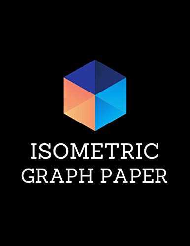 Isometric Graph Paper: Isometric Notebook, 3D Design Grid Pages, 1/4 Equilateral Triangle
