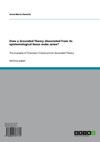 Does a Grounded Theory dissociated from its epistemological bases make sense?: The example of Charmaz's Constructivist Grounded Theory (English Edition)