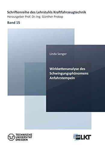 Wirkkettenanalyse des Schwingungsphänomens Anfahrstempeln (Schriftenreihe des Lehrstuhls Kraftfahrzeugtechnik)