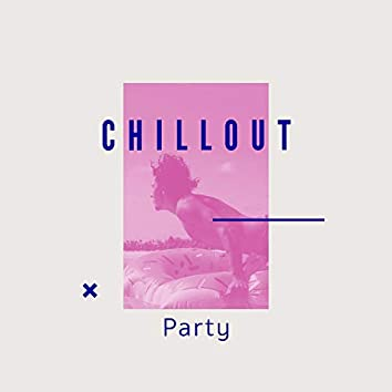# Chillout Party