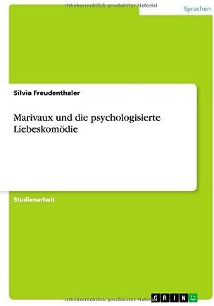Marivaux und die psychologisierte Liebeskomödie