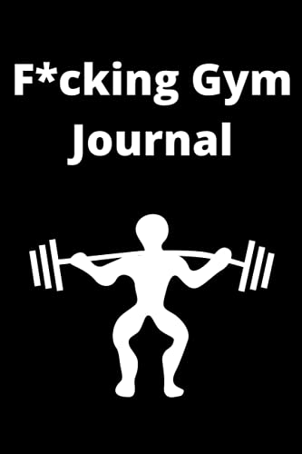 F*cking Gym Journal   Fitness tracker: 200 pages to track your daily gym progress
