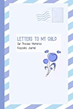 Letters to My Child, Our Precious Memories, Keepsake Journal: As I Watch You Grow