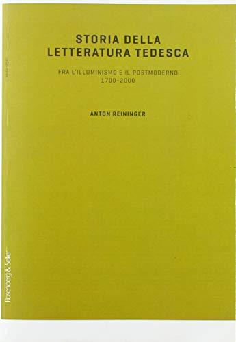 Storia della letteratura tedesca. Fra l'illuminismo e il postmoderno 1700-2000