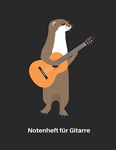 Notenheft für Gitarre: Otter mit Gitarre - Akustik Gitarren Notenbuch 110 Seiten mit leeren Tabs und Akkord Feldern. Tolle Geschenk Idee für Gitarristen, Gitarren Lehrer und Schüler.