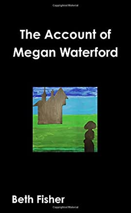The Account of Megan Waterford