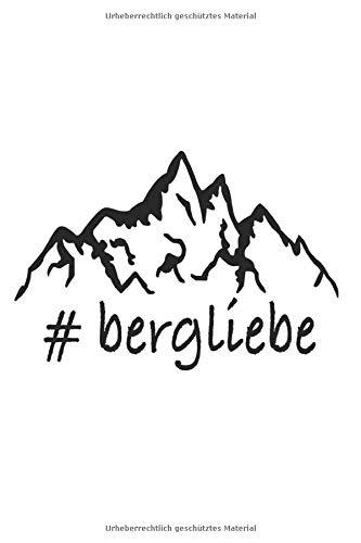 Bergliebe Wandern Outdoor Berg Bergsteiger Notebook Journal: Linierte Seite Journal 6x9 Inches with 120 | Bergliebe Wandern Outdoor Berg Bergsteiger Notebook