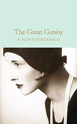The Great Gatsby: Scott F. Fitzgerald (Macmillan Collector's Library)