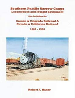 Southern Pacific Narrow Gauge Locomotives & Freight Equipment