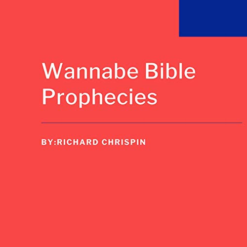 Wannabe Bible Prophecies audiobook cover art