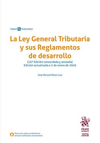La Ley General Tributaria y sus Reglamentos De Desarrollo 15ª Edición 2020 (Textos legales Tirant Tributario)
