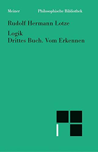 Logik. Drittes Buch. Vom Erkennen: Methodologie (Philosophische Bibliothek 408) (German Edition)