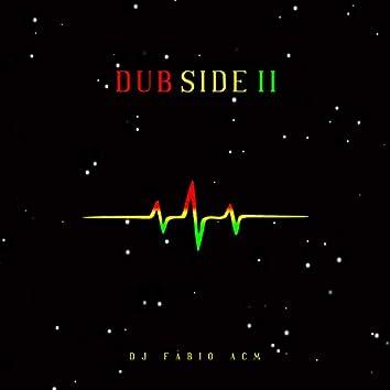 Dub Side II