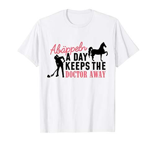 Abäppel Pferde mit Stall Spruch Abäppeln a day Damen T-Shirt